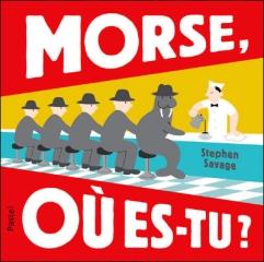SAVAGE, Stephen, Morse où es-tu ?, Paris, L'école des loisirs, 2011