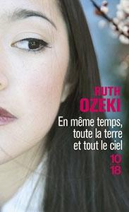 Ruth Ozeki - En même temps, toute la terre et tout le ciel